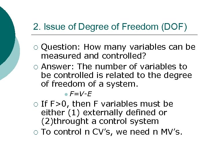 2. Issue of Degree of Freedom (DOF) ¡ ¡ Question: How many variables can