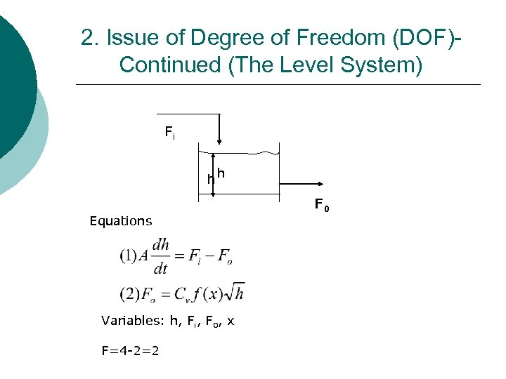 2. Issue of Degree of Freedom (DOF)Continued (The Level System) Fi hh Equations Variables: