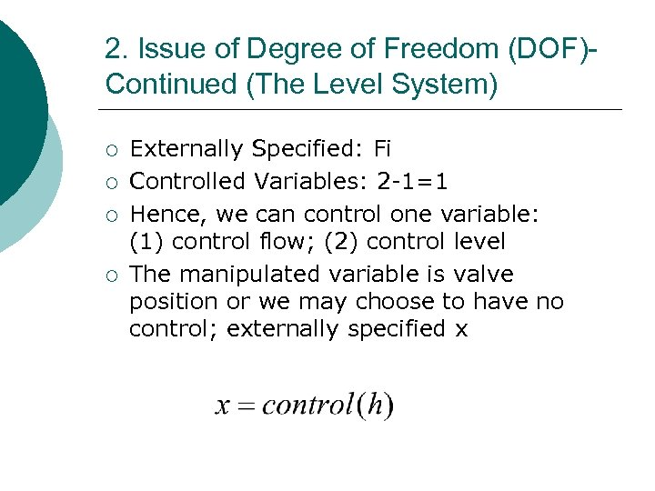 2. Issue of Degree of Freedom (DOF)Continued (The Level System) ¡ ¡ Externally Specified: