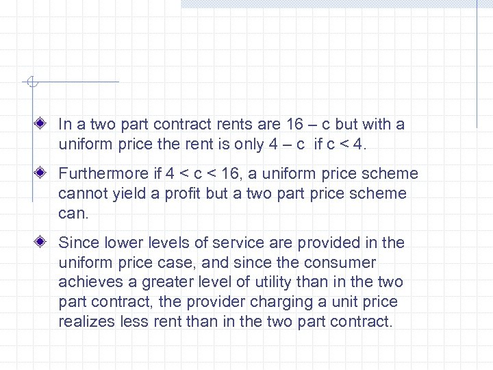 In a two part contract rents are 16 – c but with a uniform