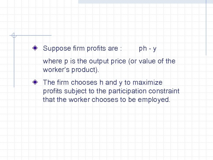 Suppose firm profits are : ph - y where p is the output price