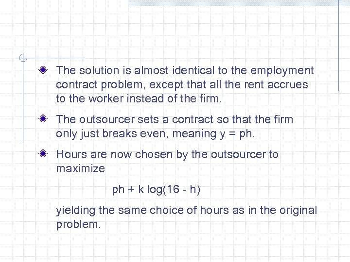 The solution is almost identical to the employment contract problem, except that all the