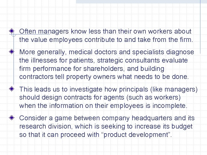 Often managers know less than their own workers about the value employees contribute to