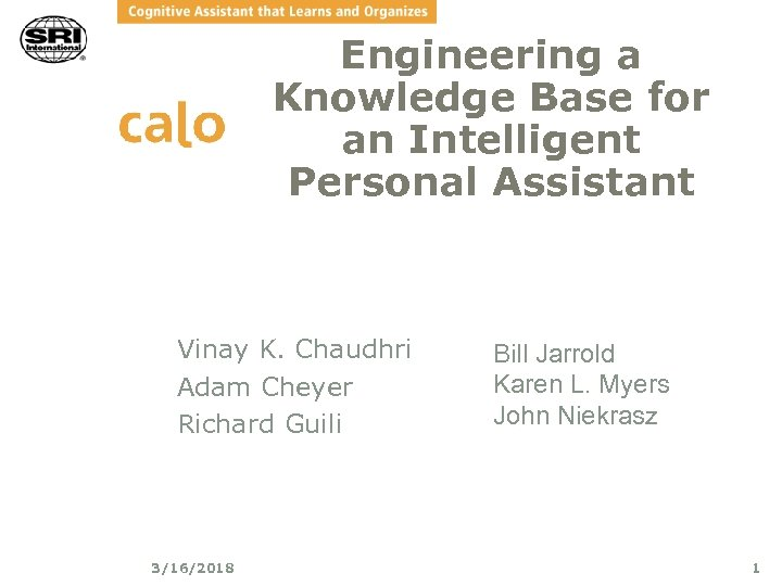 Engineering a Knowledge Base for an Intelligent Personal Assistant Vinay K. Chaudhri Adam Cheyer