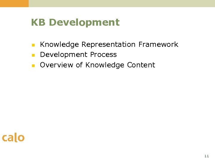 KB Development n n n Knowledge Representation Framework Development Process Overview of Knowledge Content
