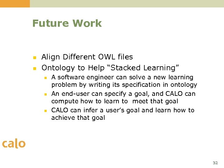 """Future Work n n Align Different OWL files Ontology to Help """"Stacked Learning"""" n"""
