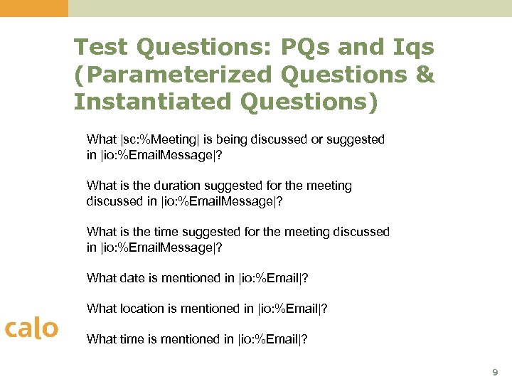 Test Questions: PQs and Iqs (Parameterized Questions & Instantiated Questions) What |sc: %Meeting| is