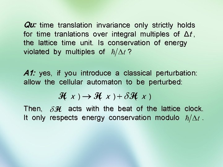 Qu: time translation invariance only strictly holds for time tranlations over integral multiples of
