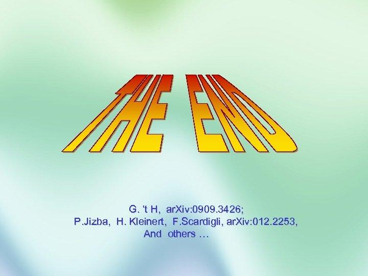 G. 't H, ar. Xiv: 0909. 3426; P. Jizba, H. Kleinert, F. Scardigli, ar.