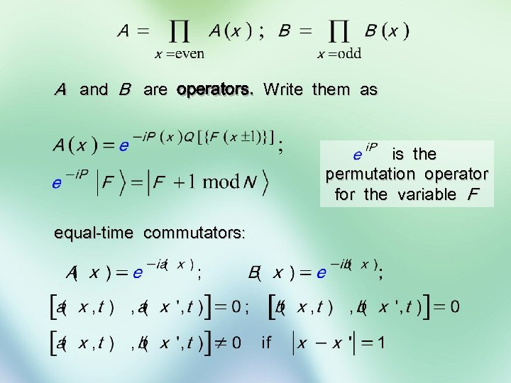 A and B are operators. Write them as is the permutation operator for the