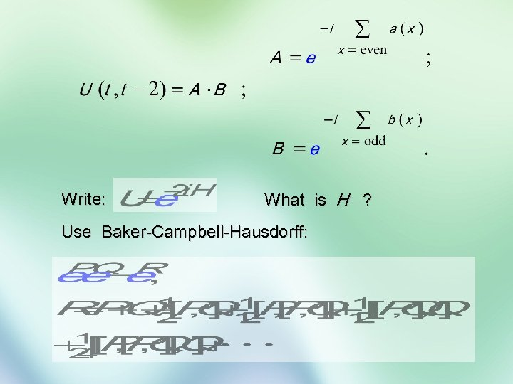 Write: What is H ? Use Baker-Campbell-Hausdorff: