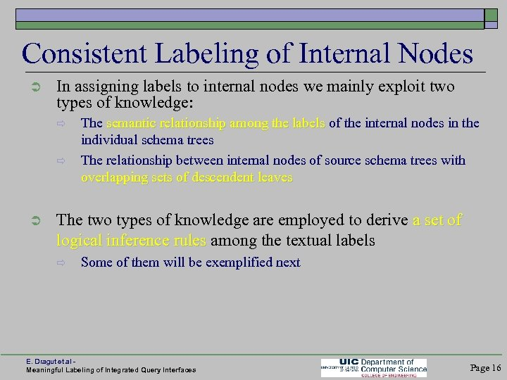 Consistent Labeling of Internal Nodes Ü In assigning labels to internal nodes we mainly
