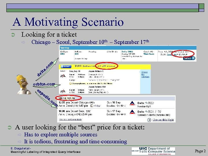 A Motivating Scenario Ü Looking for a ticket ð Chicago – Seoul, September 10