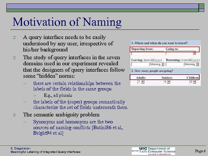 Motivation of Naming Ü Ü A query interface needs to be easily understood by