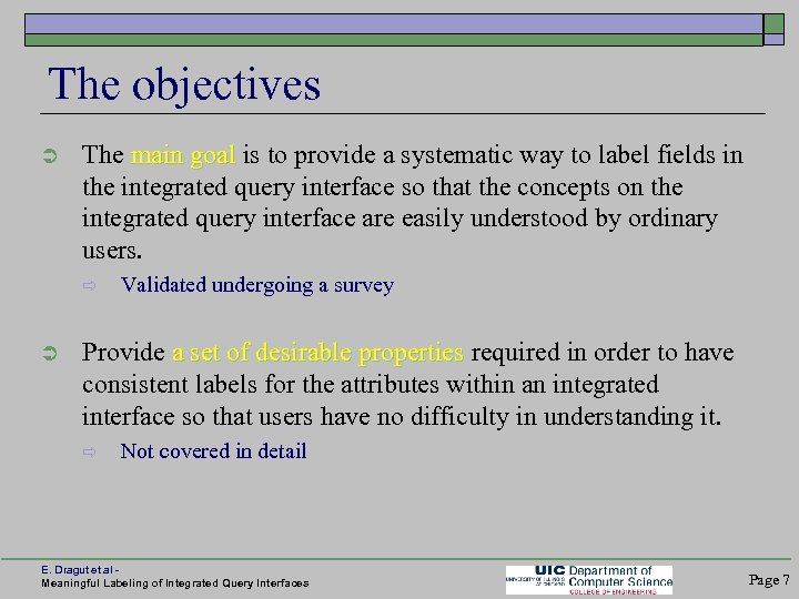 The objectives Ü The main goal is to provide a systematic way to label