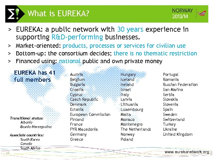 What is EUREKA? >2 > EUREKA: a public network with 30 years experience in