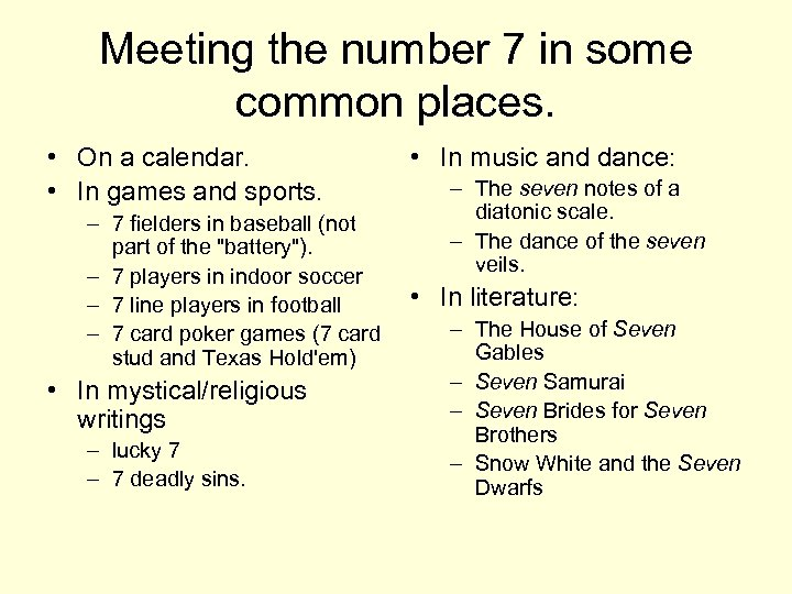 Meeting the number 7 in some common places. • On a calendar. • In