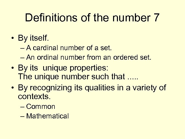 Definitions of the number 7 • By itself. – A cardinal number of a