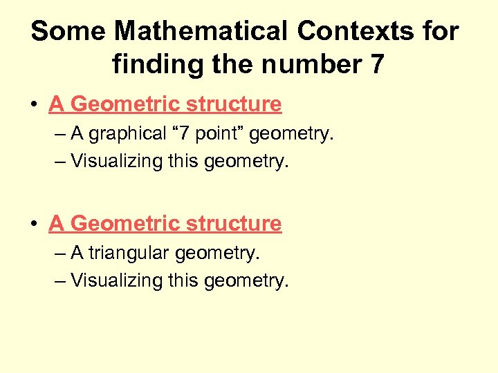 Some Mathematical Contexts for finding the number 7 • A Geometric structure – A