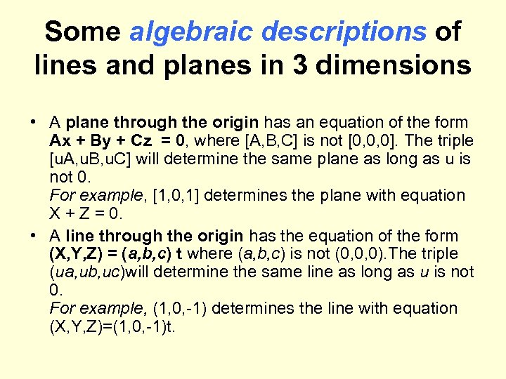 Some algebraic descriptions of lines and planes in 3 dimensions • A plane through