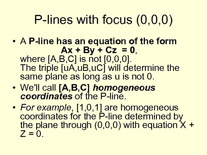 P-lines with focus (0, 0, 0) • A P-line has an equation of the