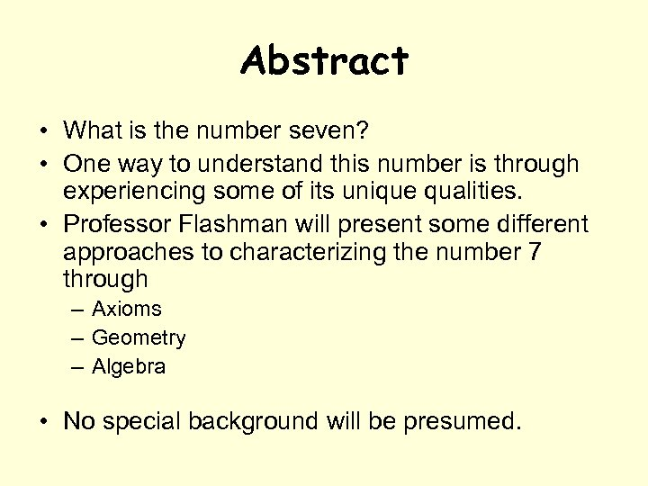Abstract • What is the number seven? • One way to understand this number