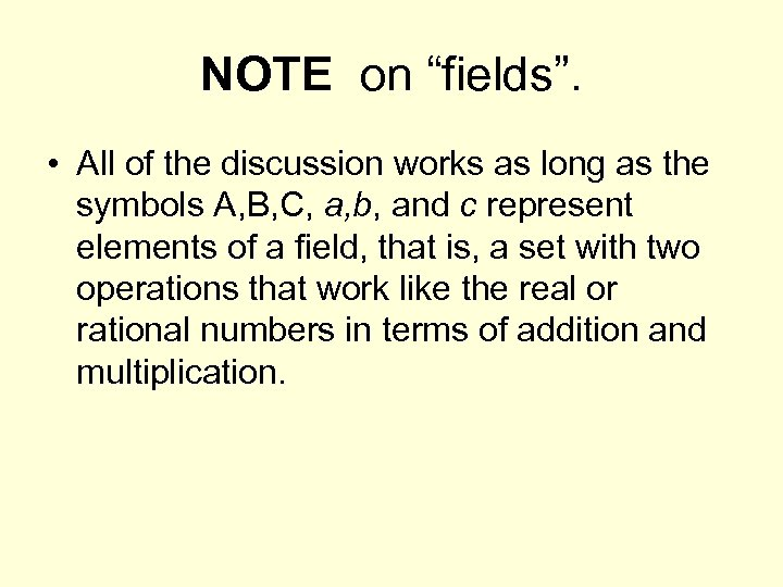 """NOTE on """"fields"""". • All of the discussion works as long as the symbols"""