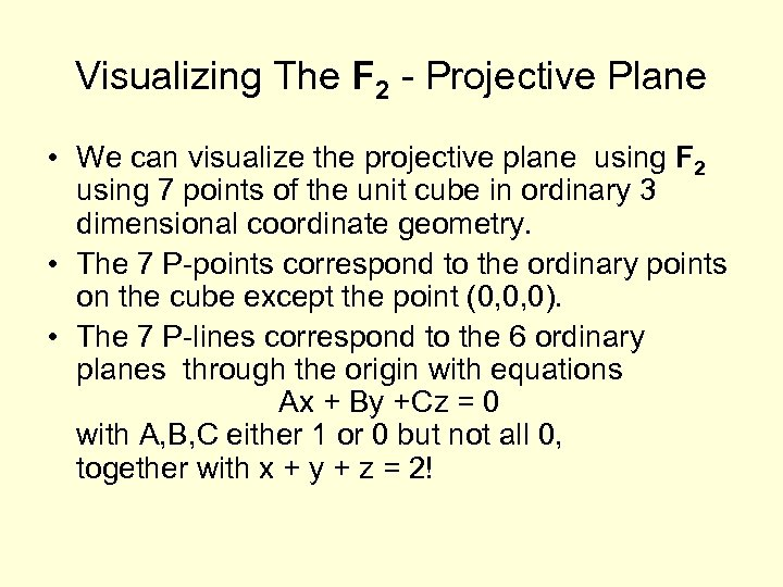 Visualizing The F 2 - Projective Plane • We can visualize the projective plane