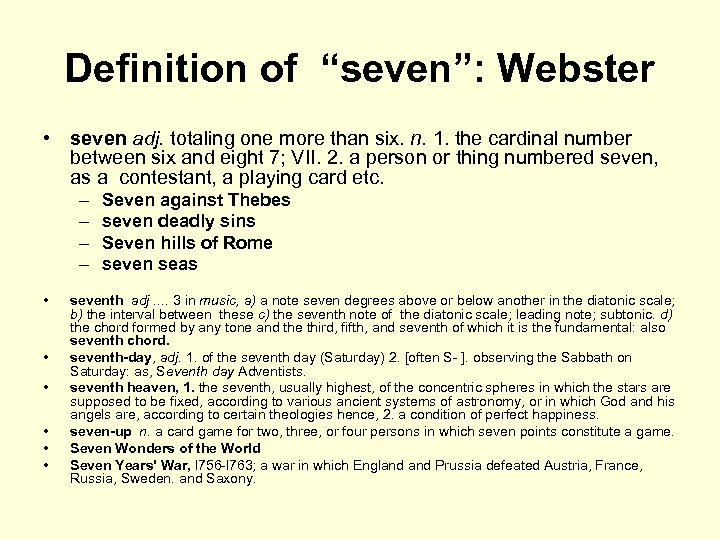 """Definition of """"seven"""": Webster • seven adj. totaling one more than six. n. 1."""