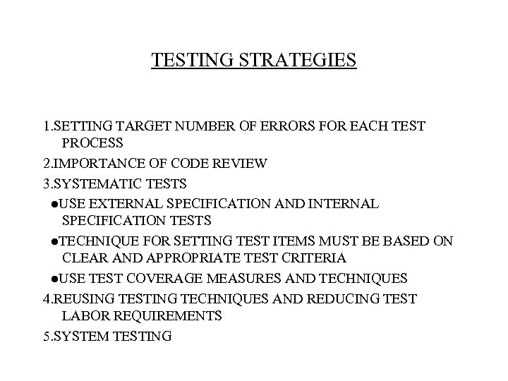 TESTING STRATEGIES 1. SETTING TARGET NUMBER OF ERRORS FOR EACH TEST PROCESS 2. IMPORTANCE