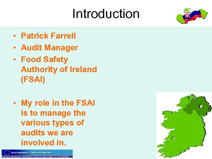 Introduction • Patrick Farrell • Audit Manager • Food Safety Authority of Ireland (FSAI)