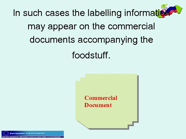 In such cases the labelling information may appear on the commercial documents accompanying the