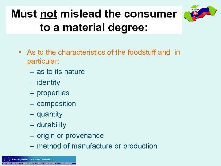 Must not mislead the consumer to a material degree: • As to the characteristics