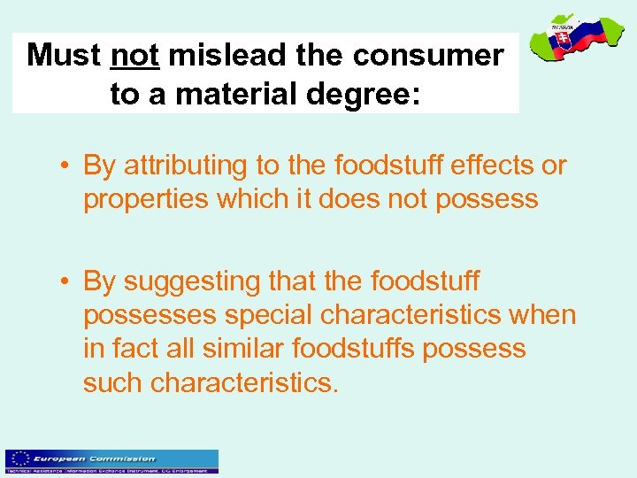 Must not mislead the consumer to a material degree: • By attributing to the