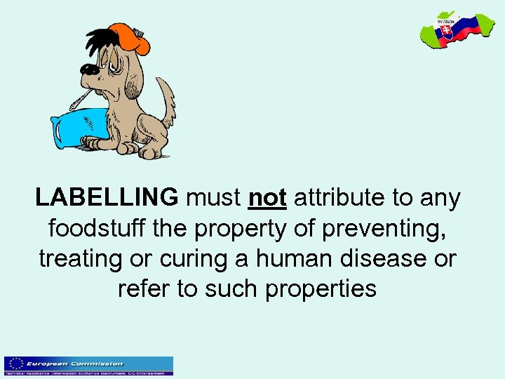 LABELLING must not attribute to any foodstuff the property of preventing, treating or curing