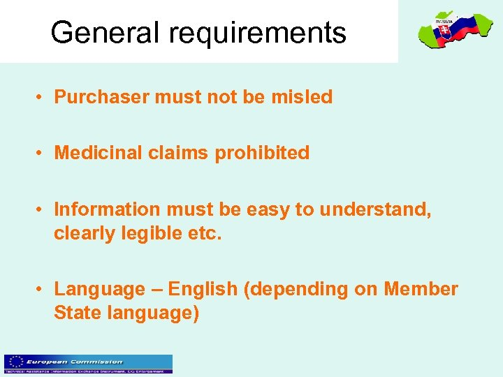 General requirements • Purchaser must not be misled • Medicinal claims prohibited • Information