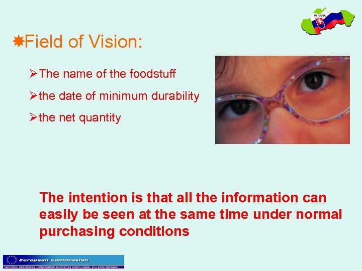 Field of Vision: ØThe name of the foodstuff Øthe date of minimum durability