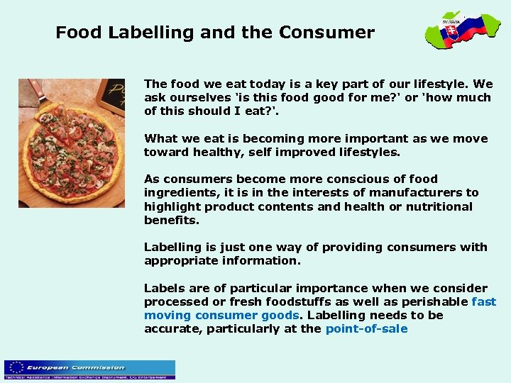 Food Labelling and the Consumer The food we eat today is a key part