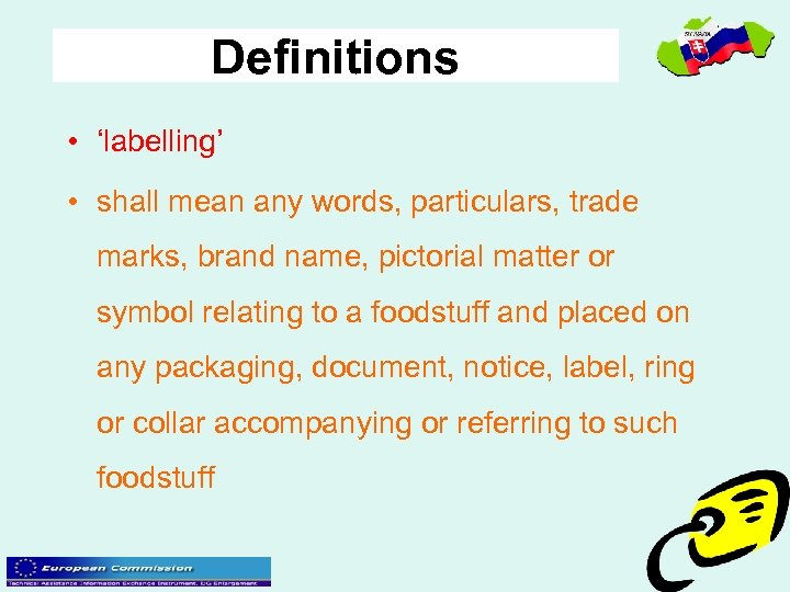 Definitions • 'labelling' • shall mean any words, particulars, trade marks, brand name, pictorial