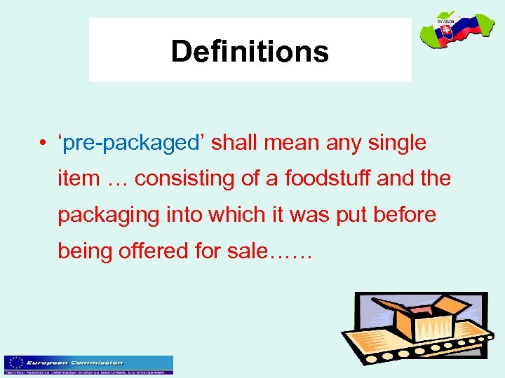 Definitions • 'pre-packaged' shall mean any single item … consisting of a foodstuff and