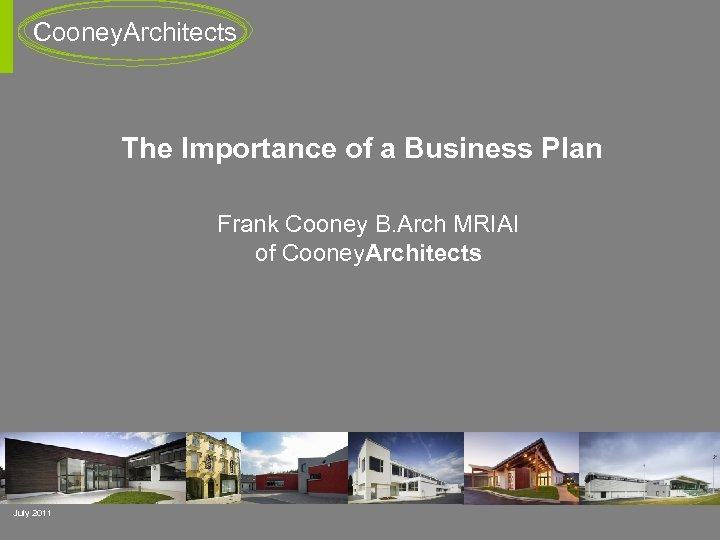 Cooney. Architects The Importance of a Business Plan Frank Cooney B. Arch MRIAI of