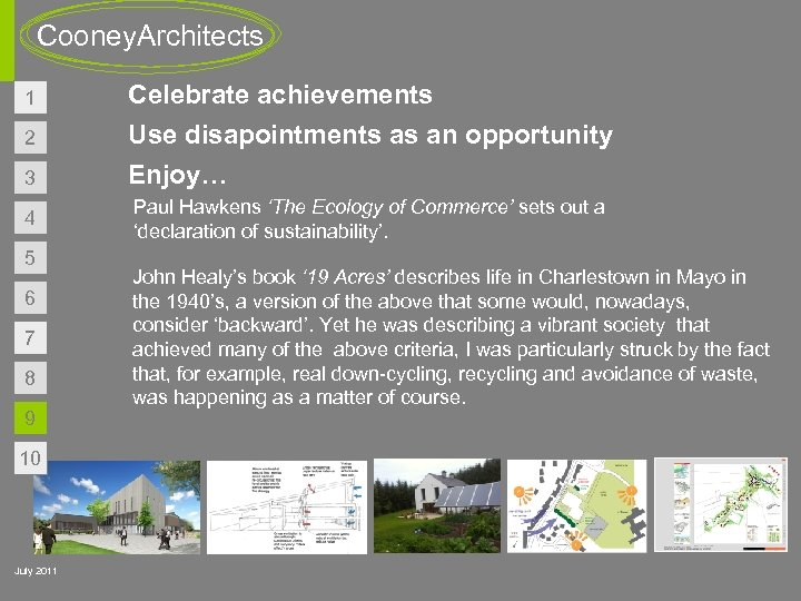 Cooney. Architects 2 Celebrate achievements Use disapointments as an opportunity 3 Enjoy… 4 Paul