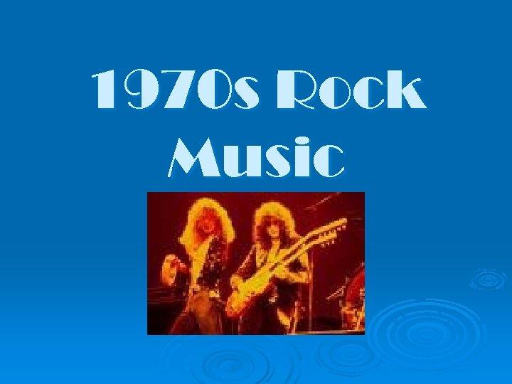 1970 s Rock Music