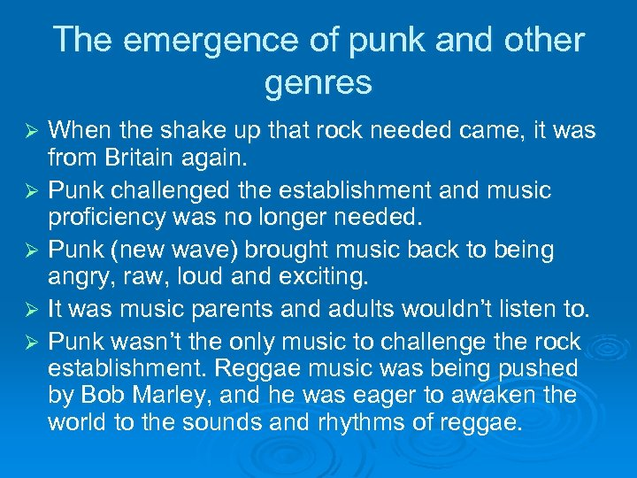 The emergence of punk and other genres When the shake up that rock needed