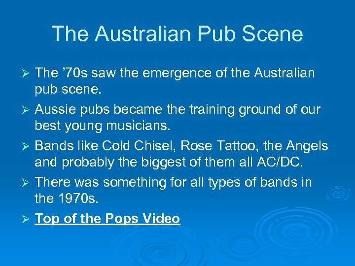 The Australian Pub Scene The ' 70 s saw the emergence of the Australian