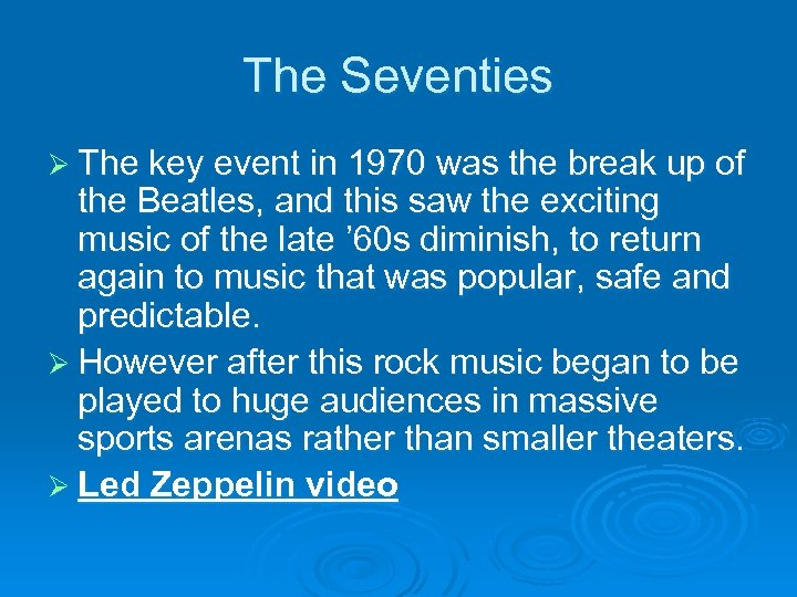 The Seventies Ø The key event in 1970 was the break up of the