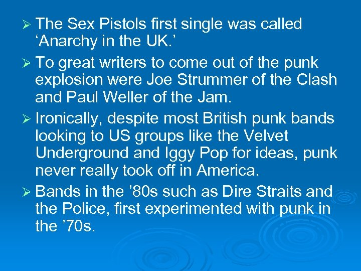 Ø The Sex Pistols first single was called 'Anarchy in the UK. ' Ø