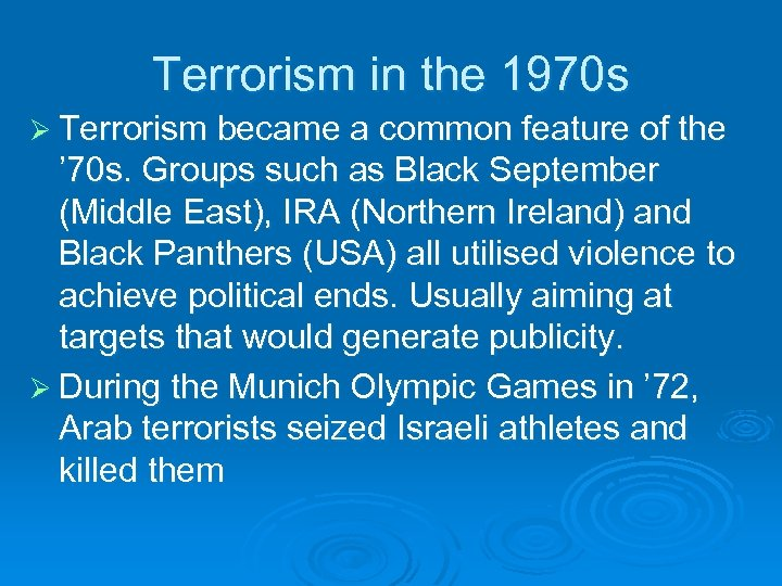 Terrorism in the 1970 s Ø Terrorism became a common feature of the '