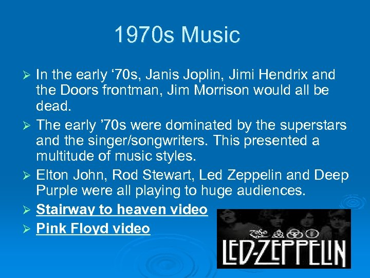 1970 s Music In the early ' 70 s, Janis Joplin, Jimi Hendrix and