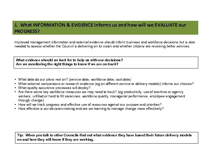 J. What INFORMATION & EVIDENCE informs us and how will we EVALUATE our PROGRESS?